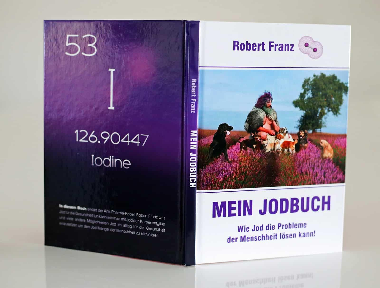 Details Zu Robert Franz Mein Jodbuch Wie Jod Die Probleme Der Menschheit Lösen Kann Iod